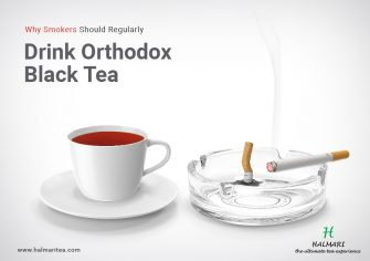 Why Smokers Should Regularly Drink Orthodox Black Tea