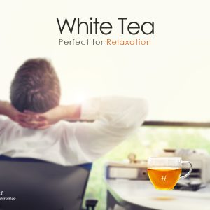 What Makes White Tea Perfect for Relaxation?