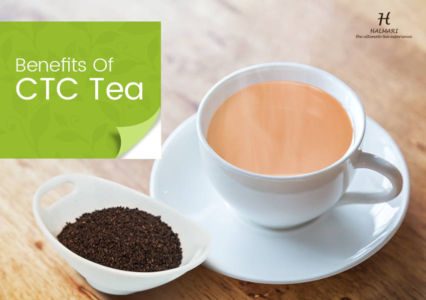 What are the Benefits of CTC Tea