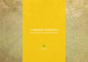 """Turning to Roots"" (Semi-Fictional Piece on the Origin of Tea)"