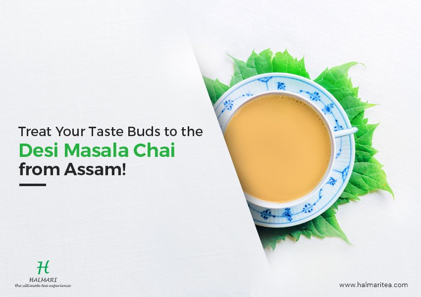 Treat Your Taste Buds to the Indian Masala Chai from Assam!