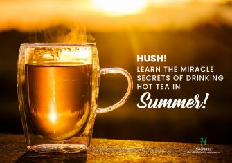 Reveal the Secrets of Drinking Hot Tea in Hot Summer Days!