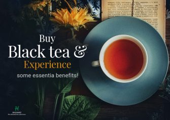 Black Tea Benefits – Read to Enjoy your Tea more Deeply!