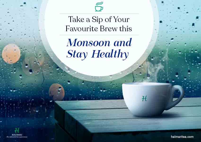 Sip of Your Favourite Brew this Monsoon