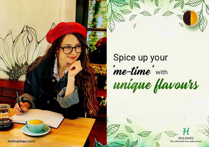 me-time with unique flavours