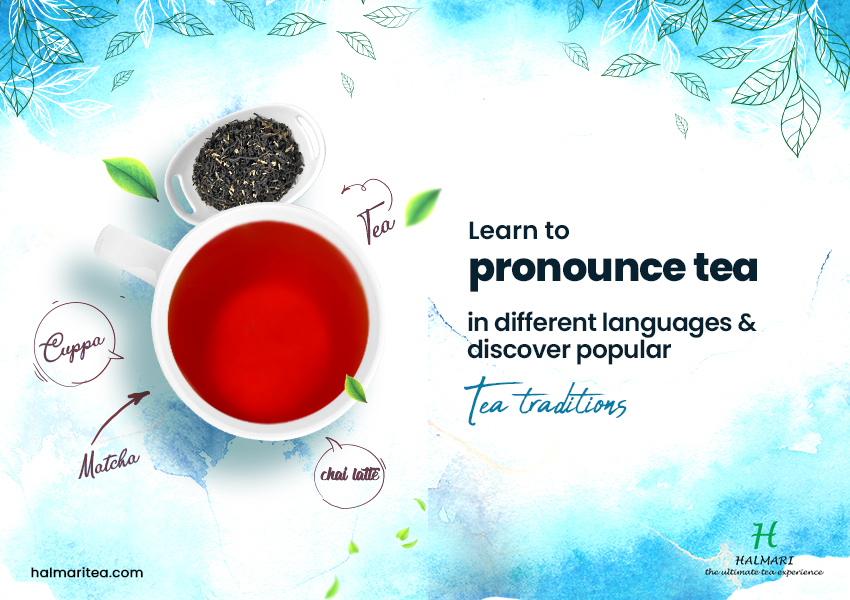 pronounce tea in different languages & tea traditions
