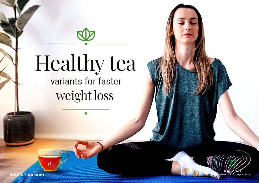 Healthy green tea variants for weight loss