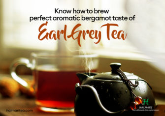 How to Brew Ideal Aromatic Bergamot Taste of Earl Grey Tea?