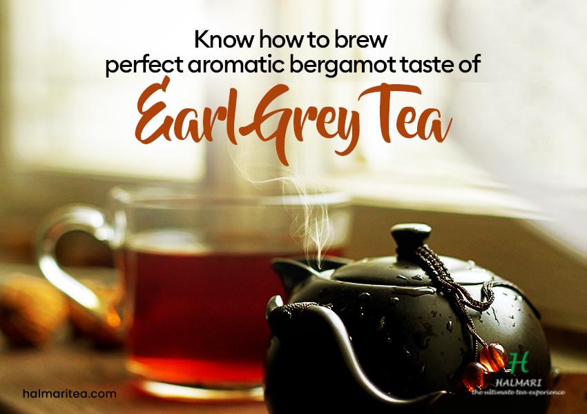 How to Brew Ideal Aromatic Bergamot Taste of Earl Grey Tea?